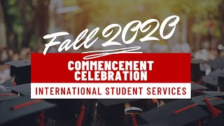Fall 2020 International Student Services Commencement Celebration